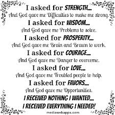 i-asked-for-strength-and-god-gave-me-difficulties-to-make-me-strong