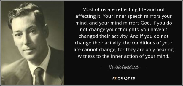 quote-most-of-us-are-reflecting-life-and-not-affecting-it-your-inner-speech-mirrors-your-mind-neville-goddard-73-25-97