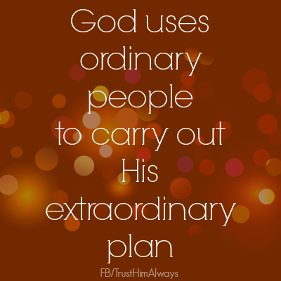 ordinary people-Gods extraordinary plan