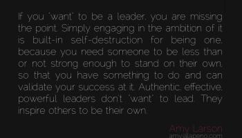 leader-authentic-inspire-savior-mode-ego-wanting-ambition-amyjalapeno-dailyhotquote