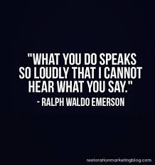 what you do speak louder than words