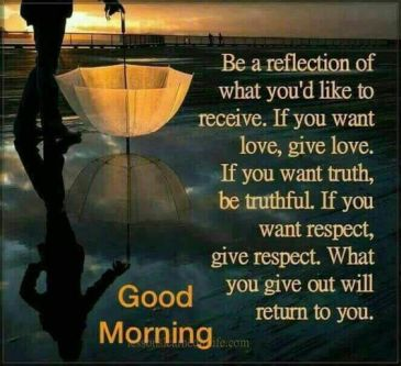 Good-Morning-Be-A-Reflection-Of-What-You-Would-Like-To-See